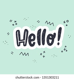 Hello handwritten lettering inscription. Hand drawn rough texture letters with white outline on the mint green background with doodle elements. For apparel, ecard, poster, t shirt, blog cover. Vector