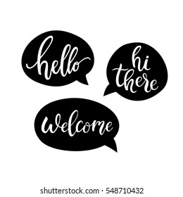 Hello, Hi there, Welcome quote bubbles. Simple cute greeting messages / signs. Hand drawn chalkboard design. Hello idea baloons collection /set. Clean line styled elements. Vector illustration.