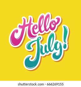 Hello July hand drawn modern lettering design vector illustration. Perfect for advertising, poster or announcement. Beautiful Letters for your needs.