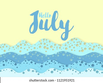 Hello July Summer card with sand beach and ocean blue coastal waves and sea foam vector illustration. Paper cut origami effect design. Marine seaside sand, caribbean coastal blue water, sea waves foam