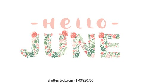 Hello June handwritten calligraphy lettering text. Summer month vector with flowers and leaves. Decoration floral. Illustration month may.