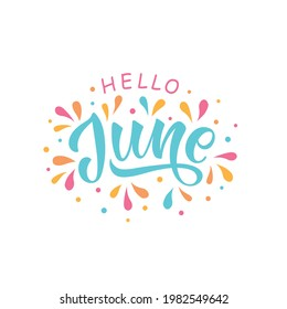 Hello June handwritten text isolated on white background with colorful splashes as logo, icon, card. Summer postcard, invitation, flyer. Vector illustration. Hand lettering, modern brush calligraphy