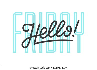 Hello. Lettering for banner, poster and sticker concept with text Hello Friday. Icon message Hello on white background. Calligraphic simple logo for banner, poster, web. Vector Illustration