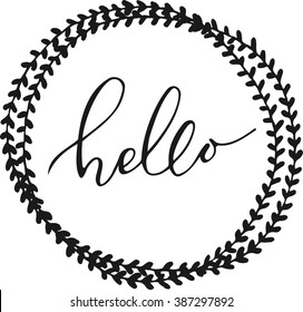 "Hello lettering in hand drawn round frame. Brush Pen lettering ""Hello"" isolated on background. Handwritten vector Illustration. Hello card"