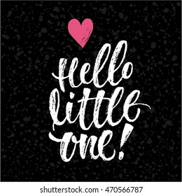 Hello Little One. Vector hand written brush pen calligraphy phrase or quote. Cute isolated letters on an abstract background.