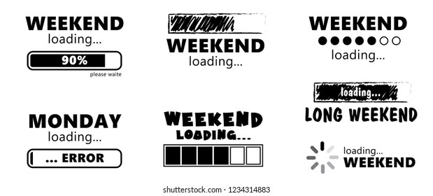Hello long weekend loading bar Vector fun funny day keep calm happy weekend Happy lazy day Party Week end is coming Glass Drink free freedom Success in progress Installing Friday Saturday Sunday