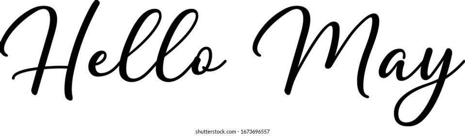 Hello May Handwritten calligraphy Letters on white background.