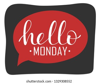 Hello monday. Flat vector hand drawn speech bubble, lettering illustration on white background.