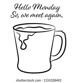 Hello Monday, So We Meet Again