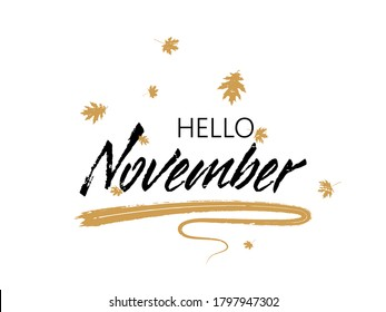 Hello November autumn seasonal calligraphic banner vector design with falling dry leaves. Greeting card with Hello November lettering calligraphy, brush stroke curve element. Seasonal autumn poster.