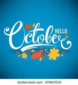 hello October, bright fall leaves and lettering composition flyer or banner template