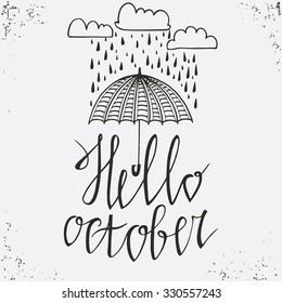 Hello October- hand drawn poster. Stylish typographic poster design. Used for greeting cards, posters and print invitations. Hello October typographic design. Vector illustration.