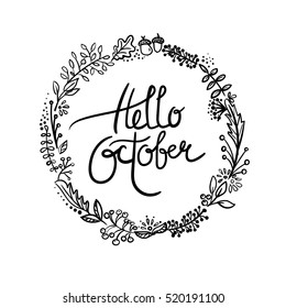Hello October Hand Lettering isolated on the white background.  Modern Calligraphy. Autumn Wreath with Leaves.. Greeting Card. Badge. Label. Vector
