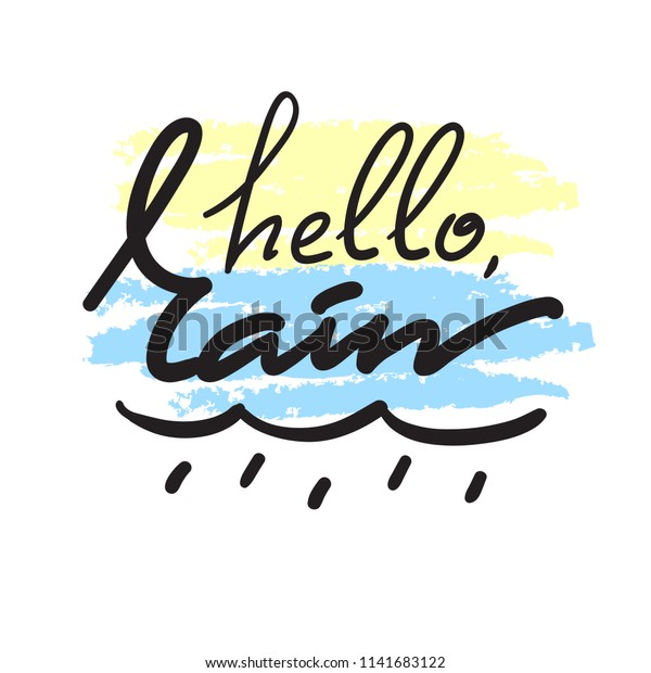 Hello Rain Simple Inspire Motivational Quote Abstract