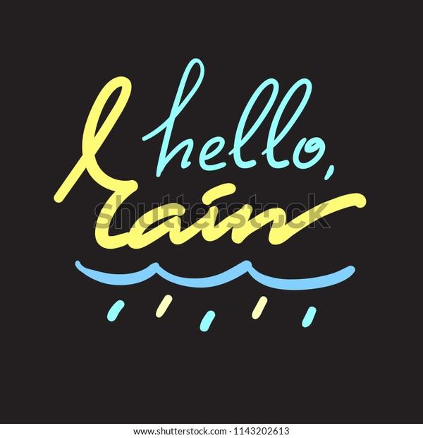 Hello Rain Simple Inspire Motivational Quote Stock Vector