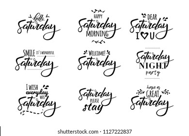 Hello Saturday. Saturday night party. I wish everyday was saturday. Hand drawn lettering and trendy typography for t-shirts, bags, posters, invitations, cards