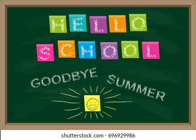 Hello school. Goodbye summer. Blackboard with Inscription on color sticky paper and chalk drawn inscription.