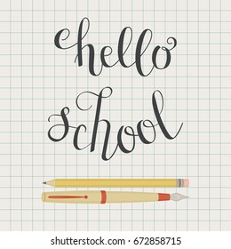 Hello school inspirational quote. Vector hand lettering. Pencil and fountain pen vector illustration on graph notebook paper background