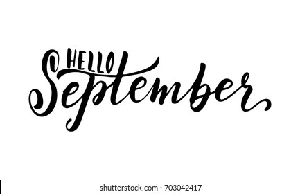 Hello September, Hand Drawn Vector Lettering. Brush Calligraphy Greeting  Card For Fall Season.