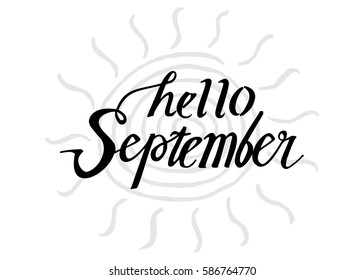 Hello September. Hand Lettered Greeting. Modern Calligraphy. Beautiful Gift  For Cards And Prints