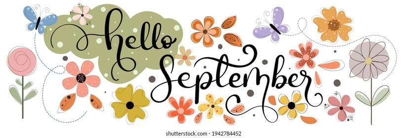 Hello  September. SEPTEMBER month vector with flowers, butterflies and leaves. Decoration floral text hand lettering. Illustration month September