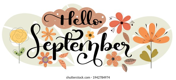 Hello September. SEPTEMBER month vector with flowers and leaves. Decoration floral text hand lettering. Illustration month September