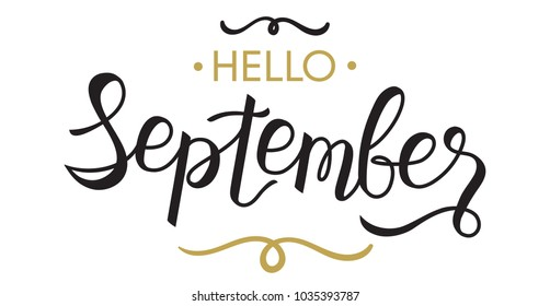 Hello, September - typography, hand lettering/calligraphy for calendar, note books, diary, greeting card, banner, poster, vinyl cutting. Hello September vector illustration