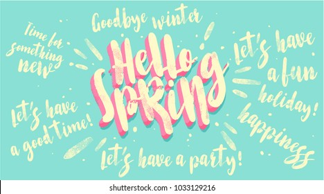 Hello spring banner. Trendy texture. Season vocation, weekend, holiday logo. Spring Time Wallpaper. Happy spring Day. Spring vector Lettering text. Fashionable styling. Plant vector.