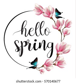 Hello Spring calligraphic lettering text vector. Butterflies, magnolia