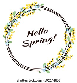 Hello Spring. Floral wreath of mimosa and flowers.