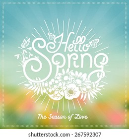 Hello Spring, Hand Drawn Typographical Background With Flowers