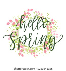 Hello spring motivational and inspirational season quote text. Calligraphy, lettering design. Typography for greeting card, poster, banners, logotype. Vector illustration with splashes and leaves