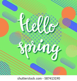 Hello spring poster in trendy 80s-90s memphis style with geometric patterns and shapes. Vector illustration with lettering and colorful background