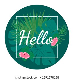 Hello summer, banner, print, background template design, tropical plants, colorful vibrant tones, text