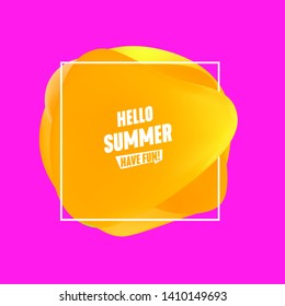 Hello Summer banner. Yellow gradient color blot. Fluid abstract shape banner, dinamic soft design element and frame.