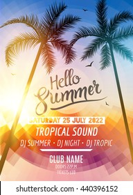 Hello Summer Beach Party. Tropic Summer fun vacation and travel. Tropical poster colorful background and palm exotic island. Music summer party festival. DJ template.