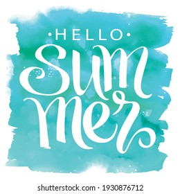 Hello summer, hand drawn lettering on  watercolor sport background. Summer vector poster, card, print, banner.