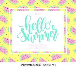 Hello Summer hand lettering poster on watermelon seamless background. Perfect for advertisement design templates.