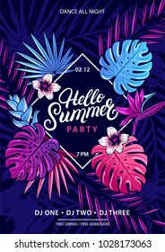Hello Summer hand written lettering text with palm and monstera leaves, tropical and jungle plants and flowers. Trendy colorful banner. Beach party flyer, invitation. Vector illustration.