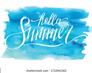 Hello summer, hand written lettering on blue watercolor sport background. Summer vector poster, card, print, banner.
