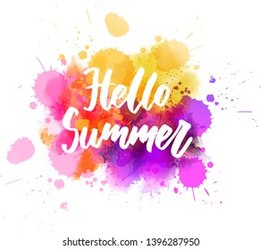 Hello summer - handwritten modern calligraphy lettering. Abstract background from watercolor splashes.