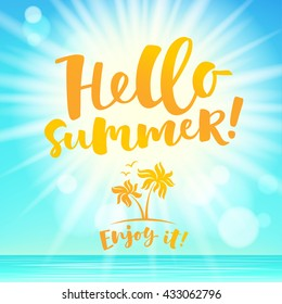 Hello summer lettering card. Hand drawn ink illustration phrase for prints and posters, invitation and greeting cards. Handwritten modern brush calligraphy design