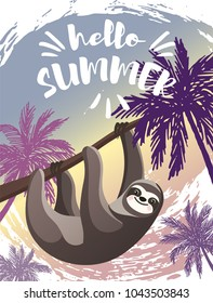 Hello Summer lettering with a cartoon Hanging Sloth and palm trees. Seasonal  vector poster on a hand drawn ink background.