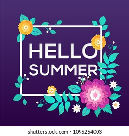 Hello summer - modern vector colorful illustration on purple background. High quality composition with lovely paper cut flowers. Text in a frame with floral ornament. Perfect as a card, banner, flyer
