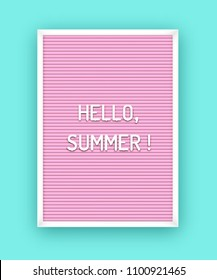 Hello Summer quote on pink letterboard with white plastic letters. Bright template poster, card, banner