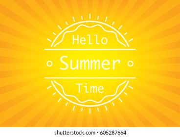 Hello Summer time typography poster on orange sunrays background. Vector illustration design logo poster.