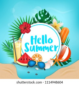 Hello Summer typographic on withe circle background. Tropical plants, flower, beach ball, sunglasses, cocktail, ice cream, watermelone, orange and sea shells. Vector illustration