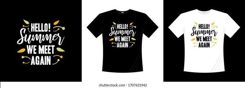 hello! summer we meet again typography t-shirt design