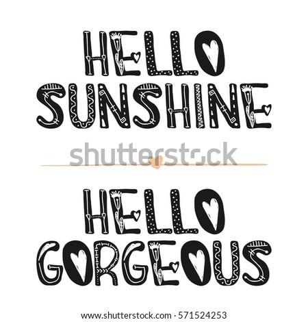 Gorgeous Quotes | Hello Sunshine Hello Gorgeous Motivational Quotes Stock Vector