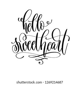 hello sweetheart - hand lettering inscription text, motivation and inspiration positive quote, calligraphy vector illustration